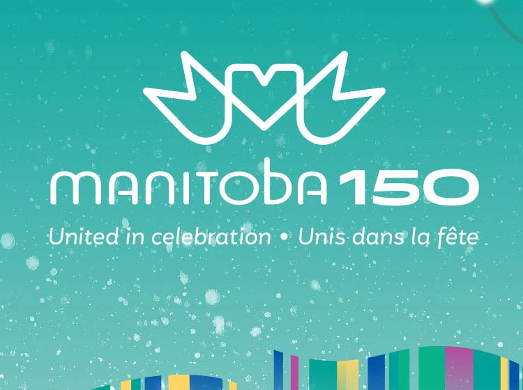 The Government of Canada Supports Manitoba 150 Celebrations